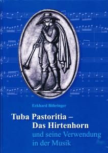 Tuba Pastoritia - Das Hirtenhorn und seine Verwendung in der Musik